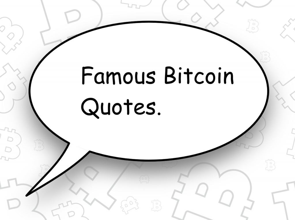 21 Cryptocurrency Quotes From Supporters And Naysayers